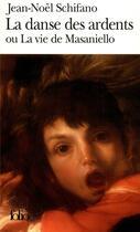 Couverture du livre « La danse des ardents ou la vie de Masaniello » de Jean-Noel Schifano aux éditions Gallimard