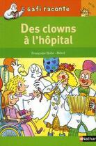 Couverture du livre « Des clowns à l'hôpital ; niveau 2, je lis » de Francoise Bobe et Merel aux éditions Nathan