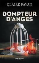 Couverture du livre « Dompteur d'anges » de Claire Favan aux éditions Robert Laffont