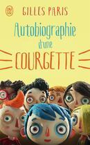 Couverture du livre « Autobiographie d'une courgette » de Gilles Paris aux éditions J'ai Lu