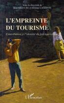 Couverture du livre « L'empreinte du tourisme ; contribution à l'identité du fait touristique » de Jean Rieucau et Jerome Lageiste aux éditions L'harmattan