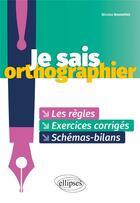 Couverture du livre « Je sais orthographier » de Nicolas Bonnefoix aux éditions Ellipses