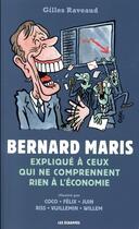 Couverture du livre « Bernard Maris expliqué à ceux qui ne comprennent rien à l'économie » de Gilles Raveaud aux éditions Les Echappes