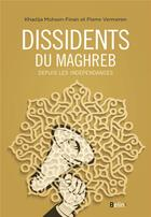 Couverture du livre « Dissidents du Maghreb depuis les indépendances » de Pierre Vermeren et Khadija Mohsen-Finan aux éditions Belin