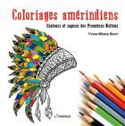 Couverture du livre « Coloriages amérindiens ; couleurs et sagesse des premières nations » de Yvon-Marie Bost aux éditions Lamarque