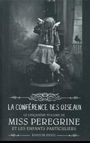 Couverture du livre « Miss Peregrine et les enfants particuliers T.5 ; la conférence des oiseaux » de Ransom Riggs aux éditions Bayard Jeunesse