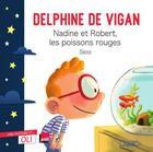 Couverture du livre « Nadine et Robert, les poissons rouges » de Delphine De Vigan aux éditions Michel Lafon