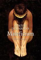 Couverture du livre « Maleficium » de Martine Desjardins aux éditions Phebus