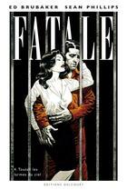 Couverture du livre « Fatale t.4 ; toutes les larmes du ciel » de Ed Brubaker et Sean Phillips aux éditions Delcourt