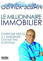 Couverture du livre « Le millionnaire immobilier » de Olivier Seban aux éditions Maxima Laurent Du Mesnil