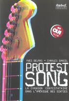 Couverture du livre « Protest song ; la chanson contestataire dans l'Amérique des sixties » de Gancel Charles /Dell aux éditions Textuel