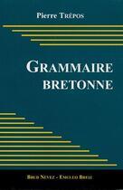 Couverture du livre « Grammaire bretonne » de Pierre Trepos aux éditions Emgleo Breiz