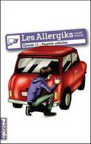 Couverture du livre « Les allergiks t.11; paranoia collective » de Andre Marois aux éditions Courte Echelle