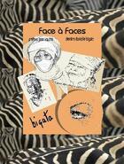 Couverture du livre « Face à faces ; peuples du monde » de Danielle Bigata aux éditions Part Des Anges