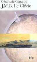 Couverture du livre « J.-M. G. Le Clézio ; le nomade immobile » de Gerard De Cortanze aux éditions Gallimard