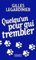 Couverture du livre « Quelqu'un pour qui trembler » de Gilles Legardinier aux éditions Pocket