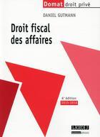Couverture du livre « Droit fiscal des affaires (6e édition) » de Daniel Gutmann aux éditions Lgdj