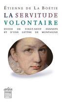 Couverture du livre « La servitude volontaire » de Etienne De La Boetie aux éditions Arlea