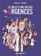 Couverture du livre « Les mille et une vies des urgences » de Baptiste Beaulieu et Dominique Mermoux aux éditions Rue De Sevres