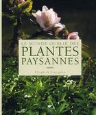 Couverture du livre « Le monde oublié des plantes paysannes » de Elisabeth Trotignon aux éditions Delachaux & Niestle