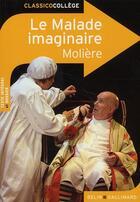 Couverture du livre « CLASSICO COLLEGE T.42 ; le malade imaginaire, de Molière » de Claire De La Rochefoucauld aux éditions Belin