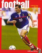 Couverture du livre « L'annee du football 2000 -n 28- » de Christian Vella aux éditions Calmann-levy
