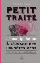 Couverture du livre « Petit traité de manipulation à l'usage des honnêtes gens » de Jean-Leon Beauvois et Robert-Vincent Joule aux éditions Pu De Grenoble
