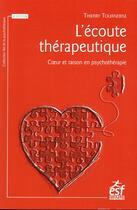 Couverture du livre « L'écoute thérapeutique ; coeur et raison en psychothérapie (édition 2018) » de Thierry Tournebise aux éditions Esf
