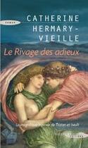 Couverture du livre « Le rivage des adieux » de Catherine Hermary-Vieille aux éditions Succes Du Livre