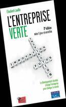 Couverture du livre « L'entreprise verte (3e édition) » de Elisabeth Laville aux éditions Pearson