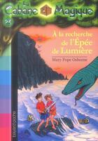 Couverture du livre « La cabane magique T.26 ; à la recherche de l'épée de lumière » de Mary Pope Osborne aux éditions Bayard Jeunesse