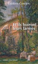 Couverture du livre « Et ils boiront leurs larmes » de Frederic Couderc aux éditions Libra Diffusio