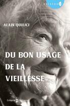 Couverture du livre « Du bon usage de la vieillesse » de Alain Quilici aux éditions Carmel