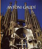 Couverture du livre « Antoni Gaudí » de Jeremy Roe aux éditions Parkstone International