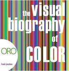 Couverture du livre « The visual biography of color /anglais » de Jacobus Frank aux éditions Antique Collect