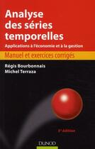 Couverture du livre « Analyse des séries temporelles (3e édition) » de Regis Bourbonnais et Michel Terraza aux éditions Dunod