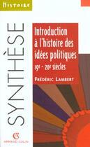 Couverture du livre « Introduction a l'histoire des idees politiques » de Frederic Lambert aux éditions Armand Colin
