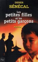 Couverture du livre « Les petites filles et les petits garçons » de Didier Senecal aux éditions Fleuve Noir
