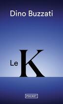 Couverture du livre « Le K » de Dino Buzzati aux éditions Pocket