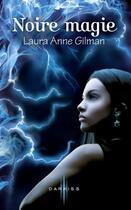 Couverture du livre « Noire magie » de Laura Anne Gilman aux éditions Harpercollins