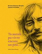 Couverture du livre « Tu aurais pu vivre encore un peu... » de Lyonel Trouillot et Ernest Pignon-Ernest aux éditions Bruno Doucey