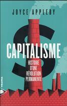 Couverture du livre « Capitalisme, histoire d'une révolution permanente » de Joyce Appleby aux éditions Piranha