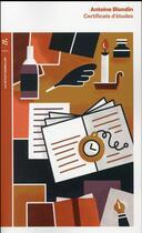 Couverture du livre « Certificats d'études » de Antoine Blondin aux éditions Table Ronde