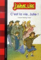 Couverture du livre « C'est la vie, Julie ! » de Evelyne Reberg et Boiry aux éditions Bayard Jeunesse