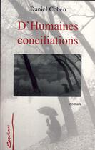 Couverture du livre « D'humaines conciliations » de Daniel Cohen aux éditions L'harmattan