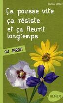 Couverture du livre « Au jardin ; ça pousse vite, ça résiste et ça fleurit longtemps » de Didier Willery aux éditions Eugen Ulmer