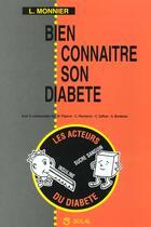 Couverture du livre « Bien connaître son diabète » de Monnier aux éditions Solal
