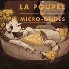 Couverture du livre « La poupée au micro-ondes » de Dominique Watrin et Florence Weiser aux éditions Éditions Du Basson