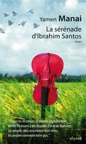 Couverture du livre « La sérénade d'Ibrahim Santos » de Yamen Manai aux éditions Elyzad