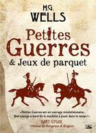 Couverture du livre « Petites guerres et jeux de parquet » de Herbert George Wells aux éditions Bragelonne